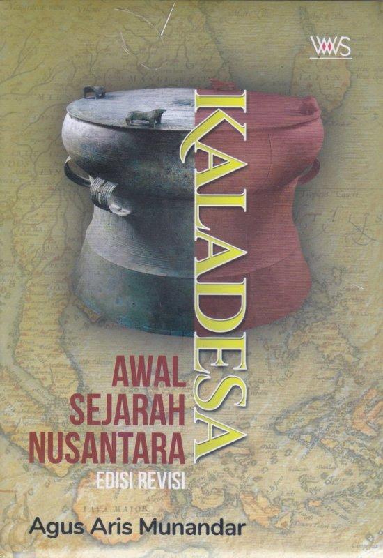 Cover Buku Kaladesa: Awal Sejarah Nusantara Edisi Revisi