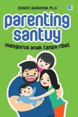 Parenting Santuy Mengurus Anak Tanpa Ribet