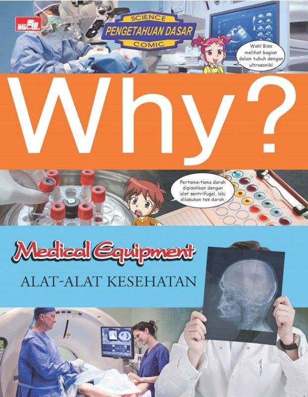 Cover Buku Why? Medical Equipment - Alat-Alat Kesehatan