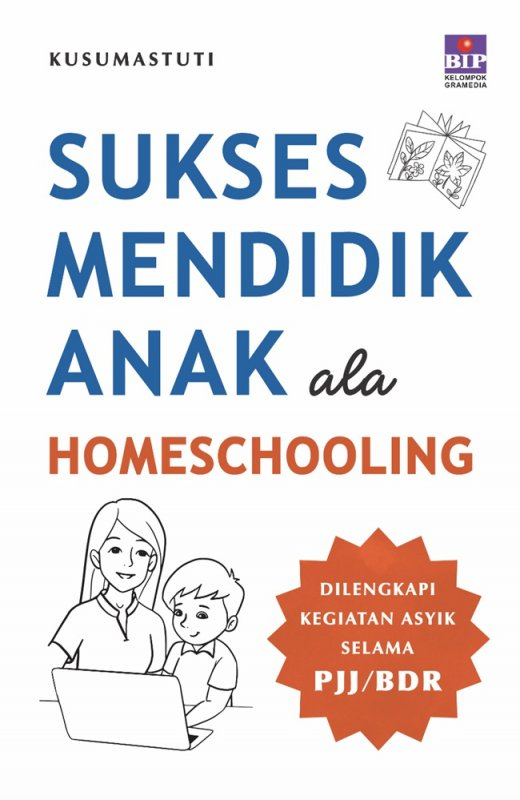 Cover Buku Sukses Mendidik Anak Ala Homeschooling