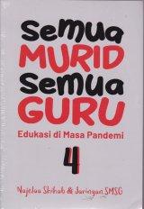 Semua Murid Semua Guru (Seri 4) Edukasi di masa pandemi