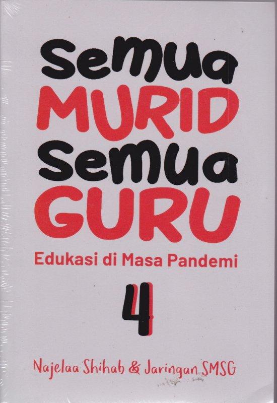 Cover Buku Semua Murid Semua Guru (Seri 4) Edukasi di masa pandemi