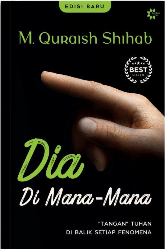 Cover Buku Dia Di Mana-Mana : Tangan Tuhan Di Balik Setiap Fenomena (Cover Baru)