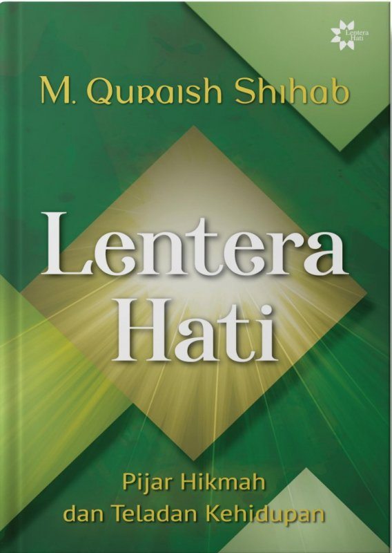 Cover Buku Lentera Hati: Pijar Hikmah dan Teladan Kehidupan