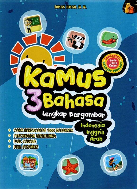 Cover Buku Kamus 3 Bahasa Lengkap Bergambar Indonesia Inggris Arab