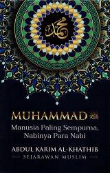 Detail Buku Muhammad Saw : Manusia Paling Sempurna, Nabinya Para Nabi
