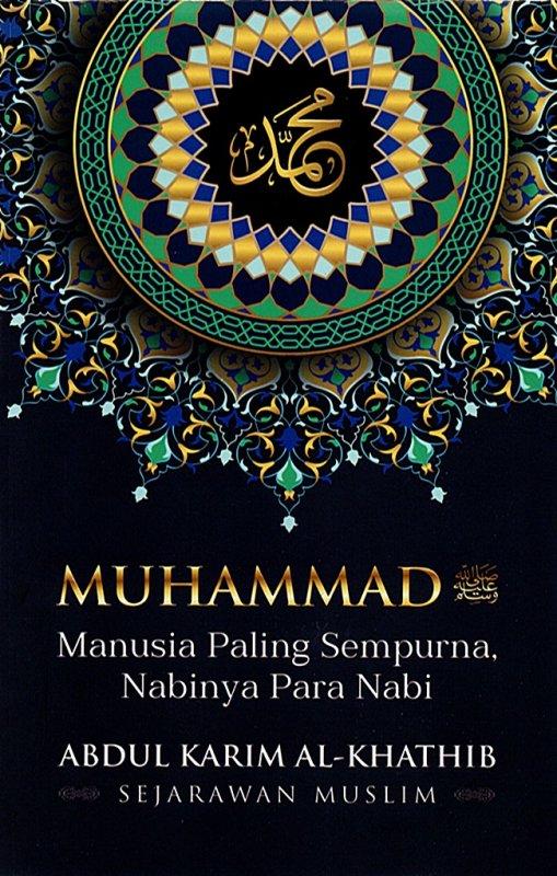 Cover Buku Muhammad Saw : Manusia Paling Sempurna, Nabinya Para Nabi