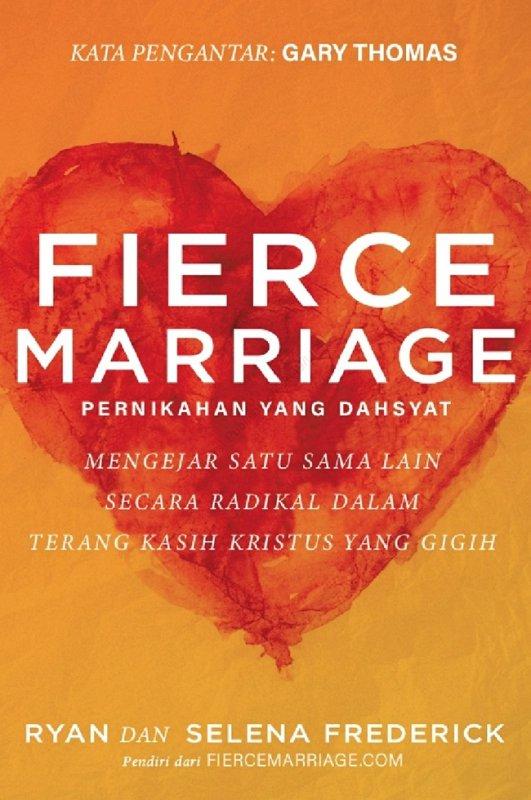 Cover Buku Pernikahan Yang Dahsyat ( Fierce Marriage)