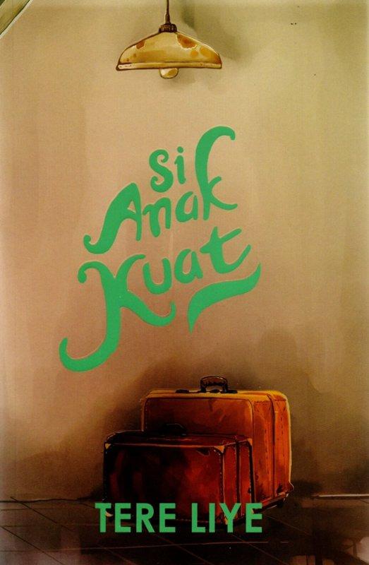 Cover Buku Si Anak Kuat (Cover 2021)