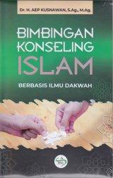 Bimbingan Konseling Islam ( BERBASIS ILMU DAKWAH )