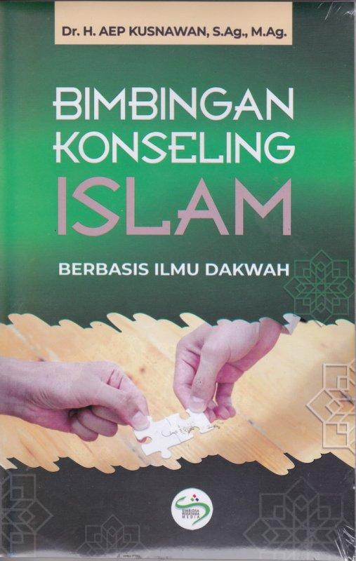 Cover Buku Bimbingan Konseling Islam ( BERBASIS ILMU DAKWAH )