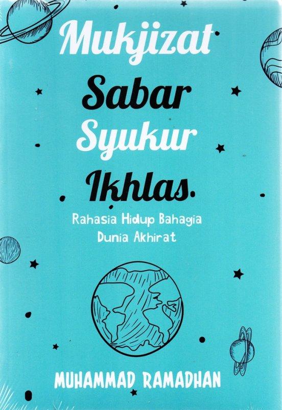 Cover Buku Mukjizat Sabar Syukur Ikhlas: Rahasia Hidup Bahagia Dunia Ak
