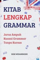 Kitab Lengkap Grammar : Jurus Ampuh Kuasai Grammar