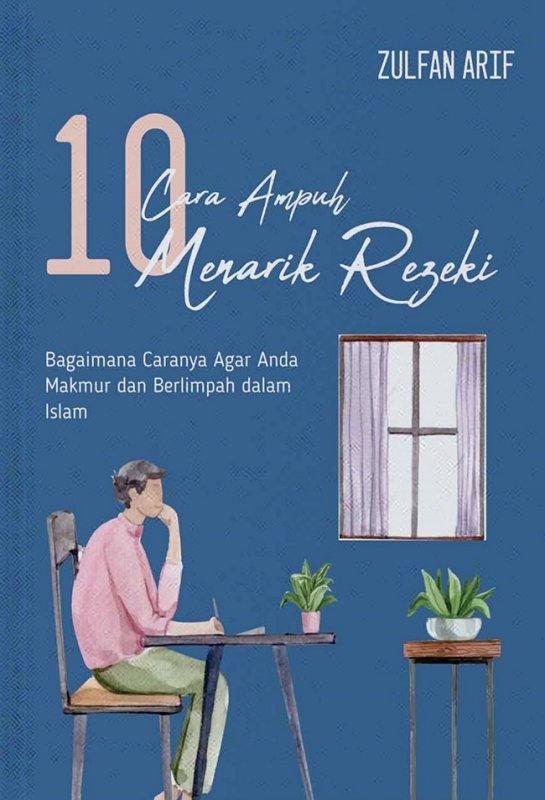 Cover Buku 10 Cara Ampuh Menarik Rezeki: Bagaimana Caranya Agar Anda Ma