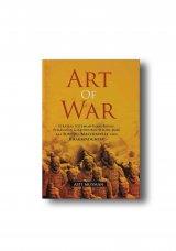 ART OF WAR: Strategi Kepemimpinan, Bisnis, Pemasaran & Kehidupan Sehari-hari Ala Suntzu, Machiavelli, dan Bhagavadghita