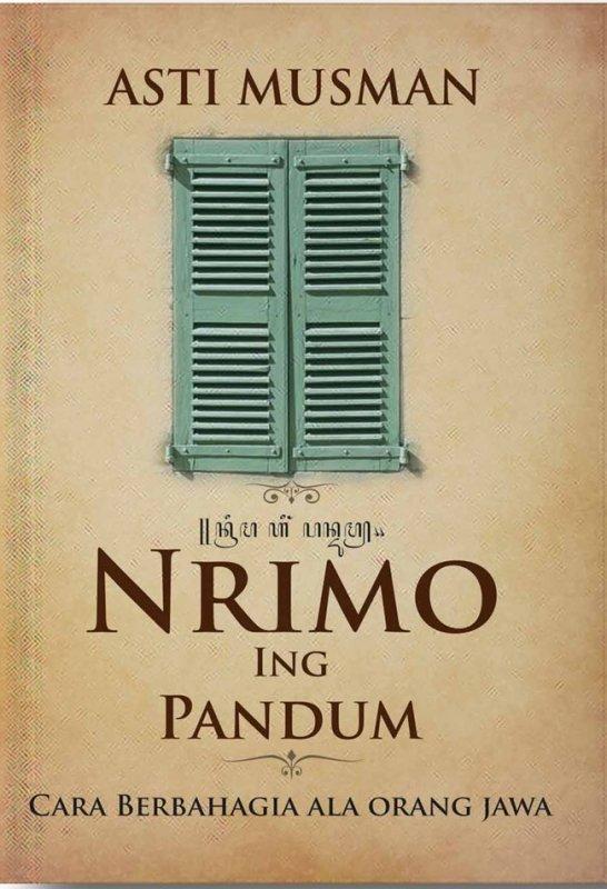 Cover Buku Nrimo Ing Pandum: Cara Berbahagia Ala Orang Jawa