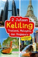2 Jutaan Keliling Thailand, Malaysia, Dan Singapura: Backpac