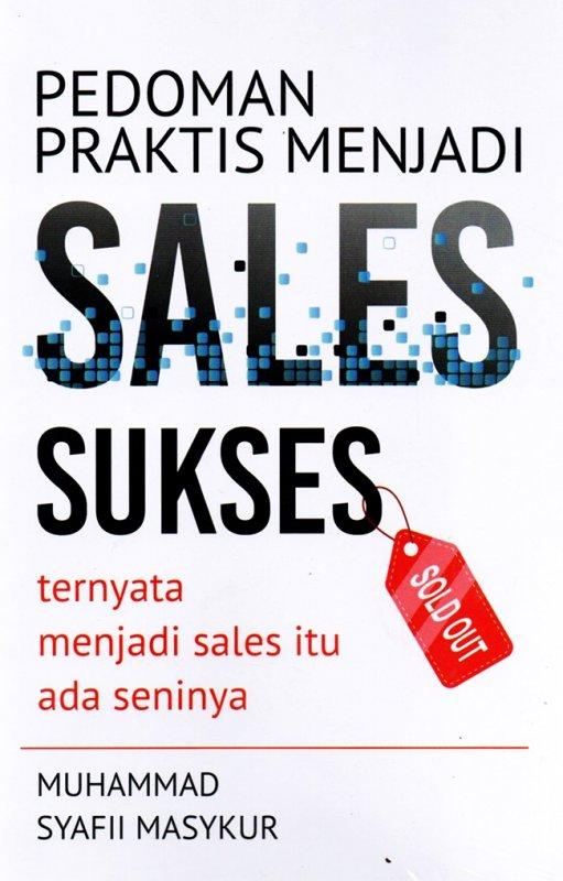 Cover Buku Pedoman Praktis Menjadi Sales Sukses: Ternyata Menjadi Sales