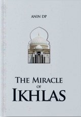 The Miracle Of Ikhlas