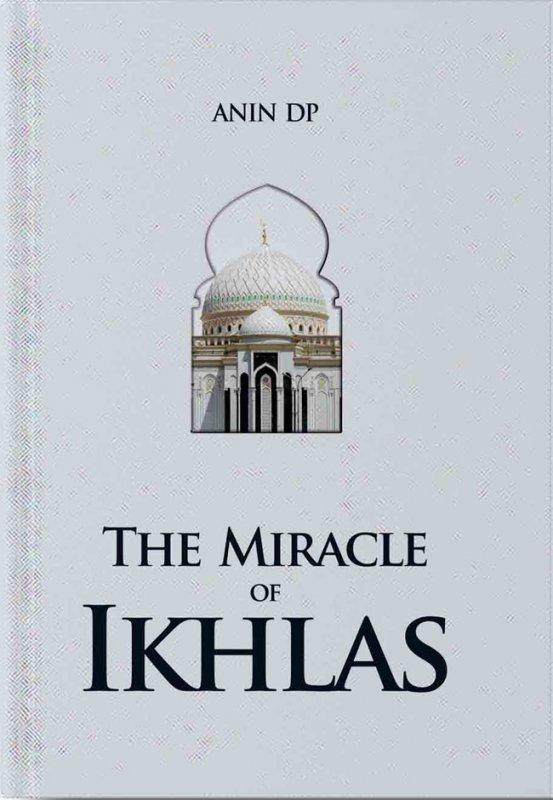 Cover Buku The Miracle Of Ikhlas