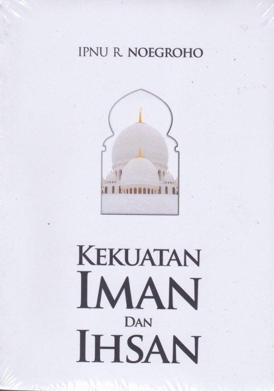 Cover Buku Kekuatan Iman Dan Ihsan