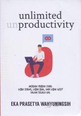 UNLIMITED PRODUCTIVITY: Menjadi Pribadi yang Lebih Cerdas, Lebih Baik, dan Lebih Gesit dalam Segala Hal
