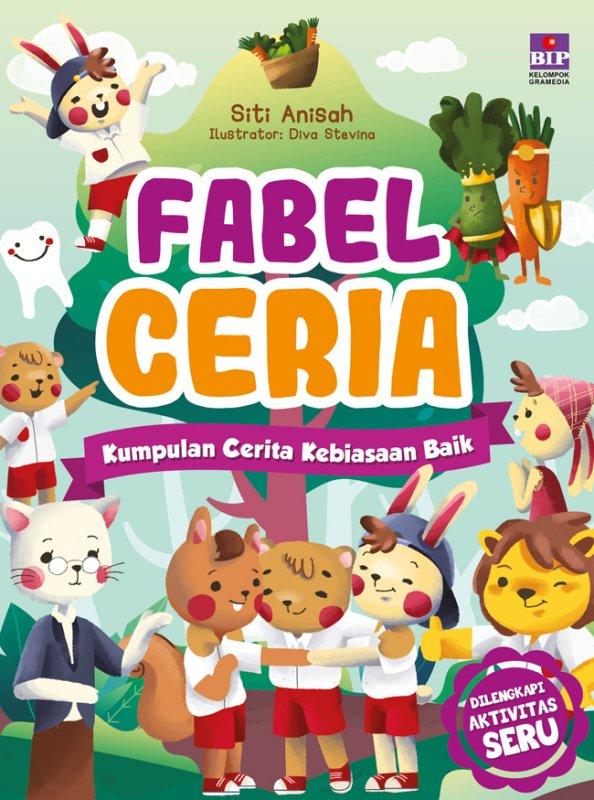 Cover Buku Fabel Ceria : Kumpulan Cerita Kebiasaan Baik