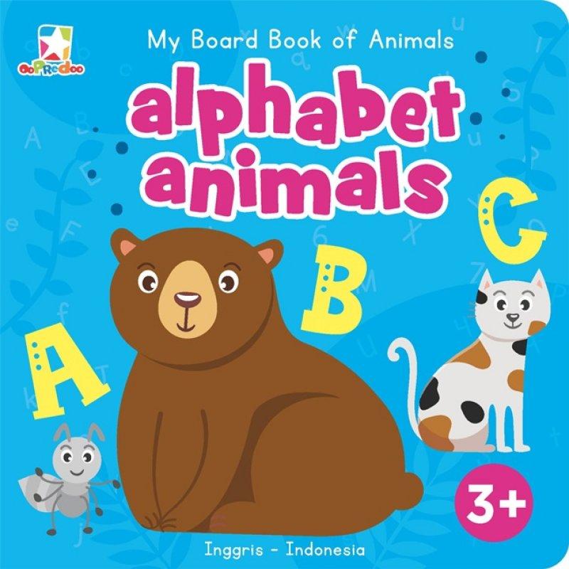 Cover Buku Opredo My Board Book Of Animals: Alphabet Animals