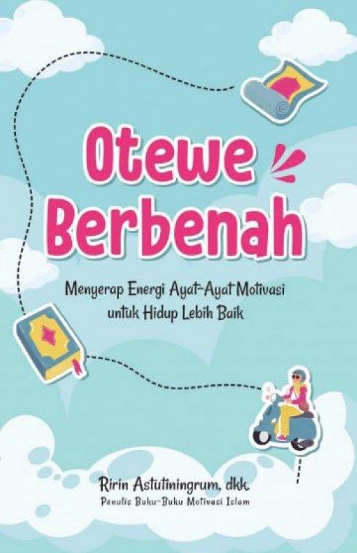 Cover Buku Otewe Berbenah: Menyerap Energi Ayat-Ayat Motivasi Untuk Hidup Lebih Baik