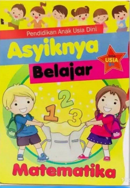 Cover Buku Pendidikan Anak Usia Dini : Asyiknya Belajar 123 Matematika