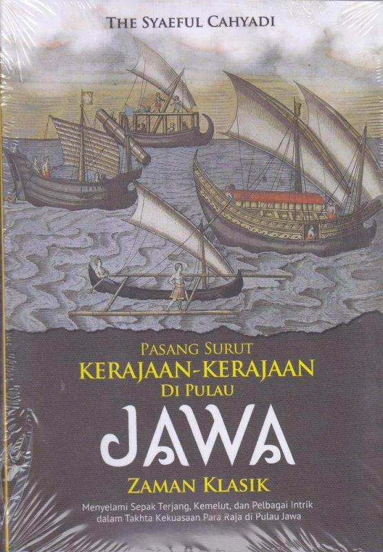 Cover Buku PASANG SURUT KERAJAAN-KERAJAAN DI PULAU JAWA ZAMAN KLASIK