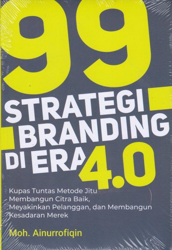Cover Buku 99  STRATEGI BRANDING DI ERA 4.0 (2021)