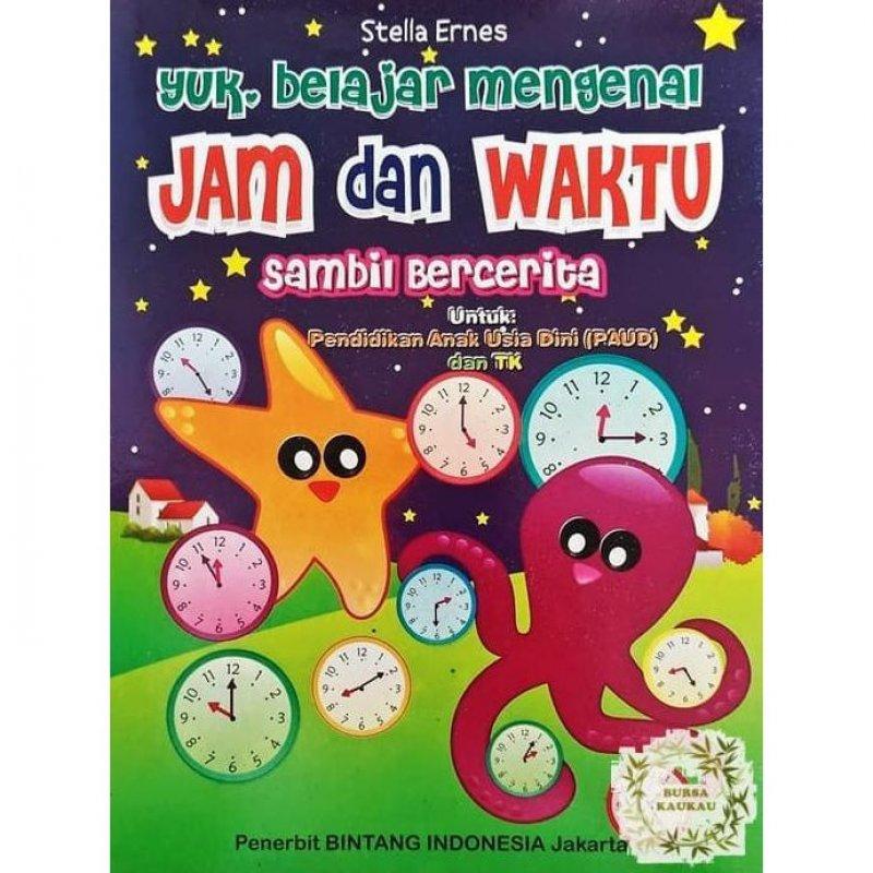 Cover Buku Yuk Belajar Mengenal Jam Dan Waktu Sambil Bercerita
