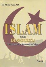 Islam-versus-Demokrasi : menguak mitos,menemukan solusi