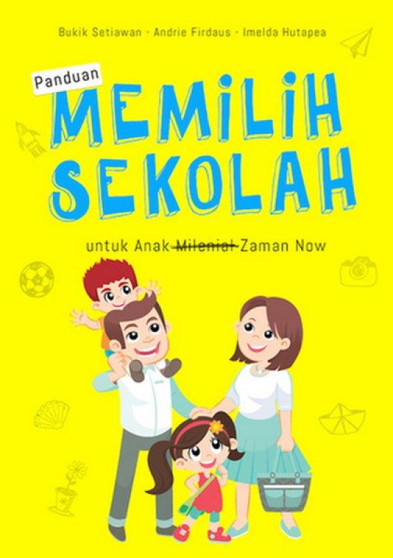 Cover Buku Memilih Sekolah Untuk Anak Zaman Now