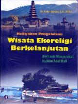 Kebijakan Pengelolaan Wisata Ekoreligi Berkelanjutan Berbasis Mayarakat Adat Bali