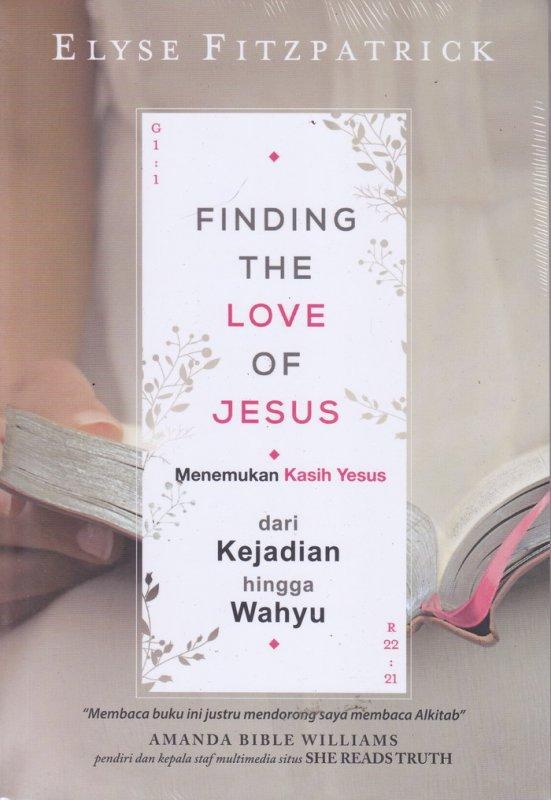 Cover Buku Menemukan Kasih Yesus : Dari kejadian hingga wahyu