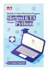 Mudah dan Cepat Membuat Program Skripsi dan TA dengan Python