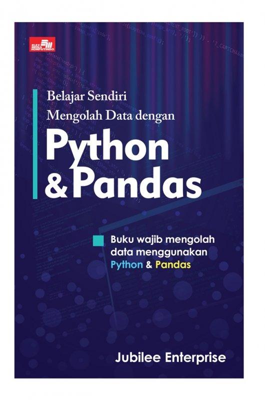 Cover Buku Belajar Sendiri Mengolah Data Dengan Python Dan Pandas