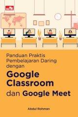 Panduan Praktis Pembelajaran Daring Dengan Google Classroom