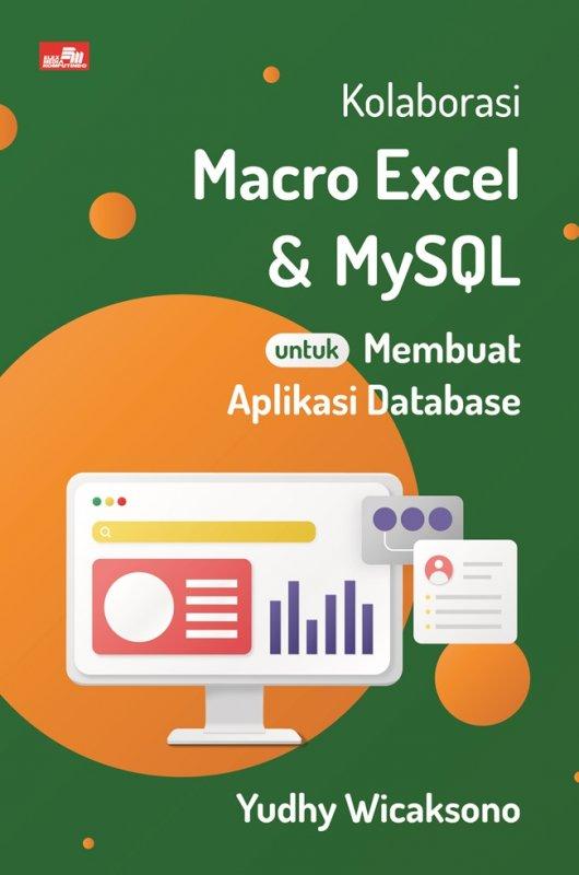 Cover Buku Kolaborasi Macro Excel dan MySQL untuk Membuat Aplikasi Database