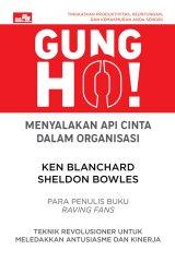 Gung Ho! Menyalakan Api Cinta Dalam Organisasi