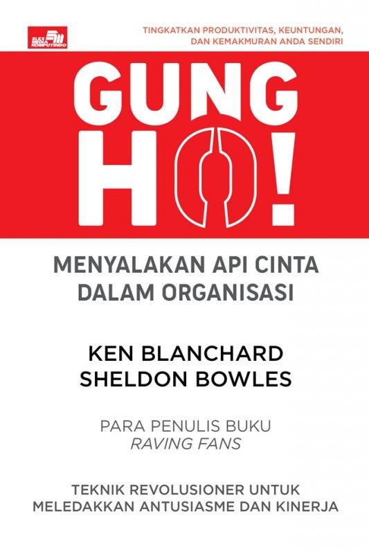 Cover Buku Gung Ho! Menyalakan Api Cinta Dalam Organisasi