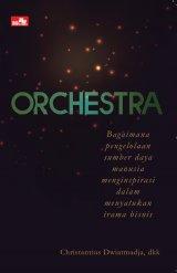 Orchestra - Bagaimana Pengelolaan Sumber Daya Manusia Menginspirasi dalam Menyatukan Irama Bisnis