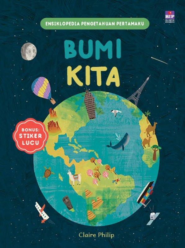 Cover Buku Ensiklopedia Pengetahuan Pertamaku : Bumi Kita