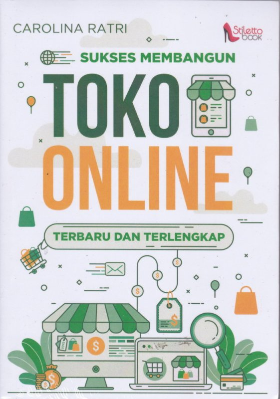 Cover Buku Sukses Membangun TOKO ONLINE ( Terbaru dan Terlengkap )