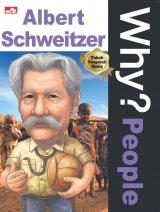 Why? People - Albert Schweitzer