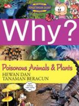 Why? Poisonous Animals and Plants