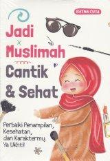 Jadi Muslimah Cantik & Sehat