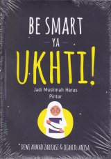 Be Smart Ya Ukhti! Jadi Muslimah Harus Pintar
